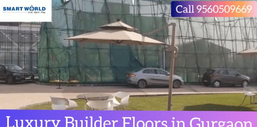 Luxury #BuilderFloors in Gurgaon #SmartWorldSiteVisit